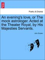 An evening's love, or The mock astrologer. Acted at the Theater Royal, by His Majesties Servants. als Taschenbuch