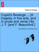 Cupid's Revenge ... [A tragedy, in five acts, and in prose and verse.] By J. F. [and F. Beaumont.] als Taschenbuch