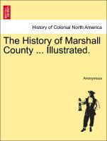 The History of Marshall County ... Illustrated. als Taschenbuch