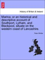 Marina; or an historical and descriptive account of Southport, Lytham, and Blackpool, situate on the western coast of Lancashire. als Taschenbuch