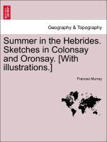 Summer in the Hebrides. Sketches in Colonsay and Oronsay. [With illustrations.] als Taschenbuch