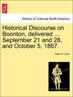 Historical Discourse on Boonton, delivered ... September 21 and 28, and October 5, 1867. als Taschenbuch