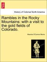 Rambles in the Rocky Mountains: with a visit to the gold fields of Colorado. als Taschenbuch