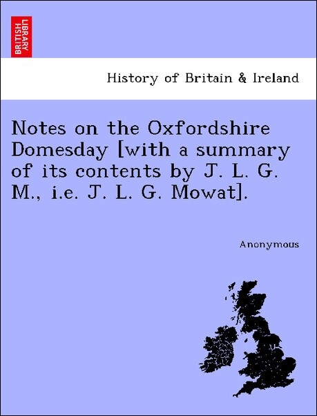 Notes on the Oxfordshire Domesday [with a summa...