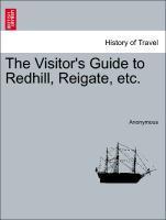 The Visitor's Guide to Redhill, Reigate, etc. als Taschenbuch