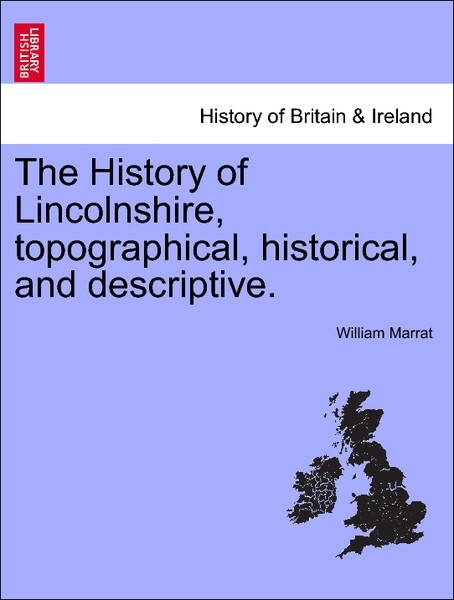 The History of Lincolnshire, topographical, historical, and descriptive. Vol. II. als Taschenbuch