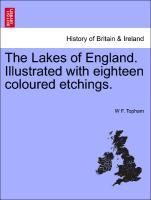 The Lakes of England. Illustrated with eighteen coloured etchings. als Taschenbuch