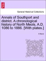 Annals of Southport and district. A chronological history of North Meols, A.D. 1086 to 1886. [With plates.] als Taschenbuch