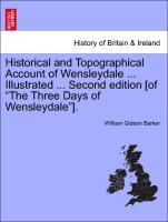 "Historical and Topographical Account of Wensleydale ... Illustrated ... Second edition [of ""The Three Days of Wensleydale""]. als Taschenbuch"
