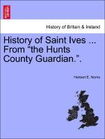 """History of Saint Ives ... From """"the Hunts County Guardian."""". als Taschenbuch"""