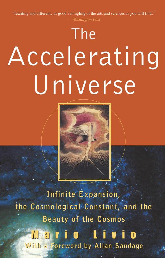 The Accelerating Universe: Infinite Expansion, the Cosmological Constant, and the Beauty of the Cosmos als Buch