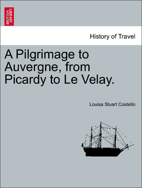 A Pilgrimage to Auvergne, from Picardy to Le Velay. Vol. II. als Taschenbuch