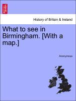 What to see in Birmingham. [With a map.] als Taschenbuch