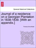 Journal of a residence on a Georgian Plantation in 1838-1839. [With an appendix.] als Taschenbuch