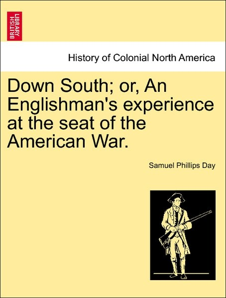 Down South; or, An Englishman's experience at the seat of the American War. VOL. I als Taschenbuch