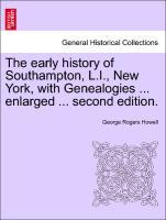 The early history of Southampton, L.I., New York, with Genealogies ... enlarged ... second edition. als Taschenbuch