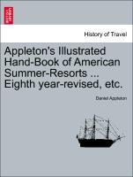 Appleton's Illustrated Hand-Book of American Summer-Resorts ... Eighth year-revised, etc. als Taschenbuch