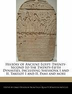 History of Ancient Egypt: Twenty-Second to the Twenty-Fifth Dynasties, Including Sheshonk I and II, Takelot I and II, Pami and More als Taschenbuch