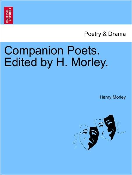 Companion Poets. Edited by H. Morley. als Taschenbuch
