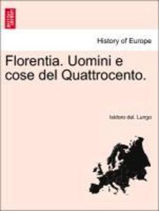 Florentia. Uomini e cose del Quattrocento. als Taschenbuch