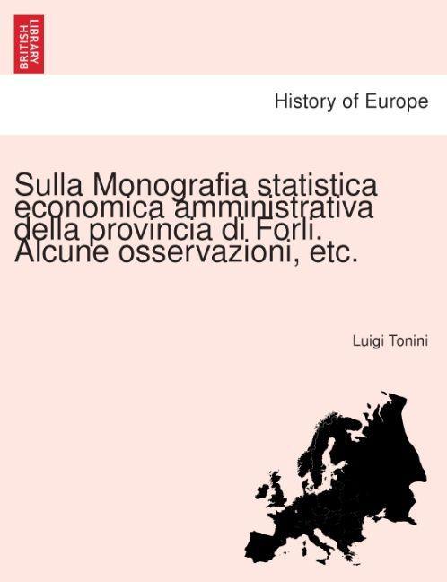 Sulla Monografia statistica economica amministrativa della provincia di Forli. Alcune osservazioni, etc. als Taschenbuch