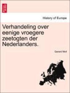 Verhandeling over eenige vroegere zeetogten der Nederlanders. als Taschenbuch