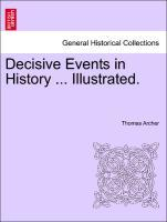 Decisive Events in History ... Illustrated. als Taschenbuch
