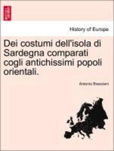 Dei costumi dell'isola di Sardegna comparati cogli antichissimi popoli orientali. als Taschenbuch