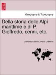 Della storia delle Alpi marittime e di P. Gioffredo, cenni, etc. als Taschenbuch