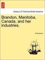 Brandon, Manitoba, Canada, and her industries. als Taschenbuch