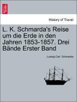 L. K. Schmarda's Reise um die Erde in den Jahren 1853-1857. Drei Bände Erster Band als Taschenbuch