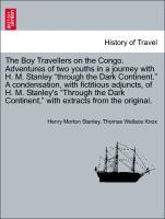 "The Boy Travellers on the Congo. Adventures of two youths in a journey with H. M. Stanley ""through the Dark Continent."" A condensation, with fictitious adjuncts, of H. M. Stanley's ""Through the Dark Continent,"" with extracts from the original. als Taschenbuch"