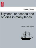 Ulysses, or scenes and studies in many lands. als Taschenbuch