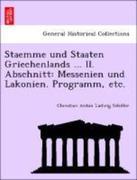 Staemme und Staaten Griechenlands ... II. Abschnitt: Messenien und Lakonien. Programm, etc.