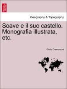 Soave e il suo castello. Monografia illustrata, etc. als Taschenbuch