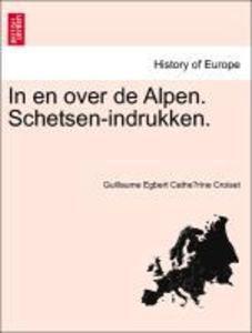 In en over de Alpen. Schetsen-indrukken. als Taschenbuch