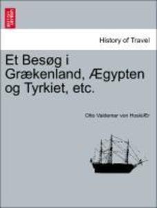 Et Besøg i Grækenland, Ægypten og Tyrkiet, etc. als Taschenbuch