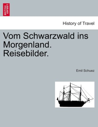 Vom Schwarzwald ins Morgenland. Reisebilder. als Taschenbuch