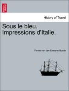 Sous le bleu. Impressions d'Italie. als Taschenbuch