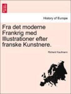 Fra det moderne Frankrig med Illustrationer efter franske Kunstnere. als Taschenbuch