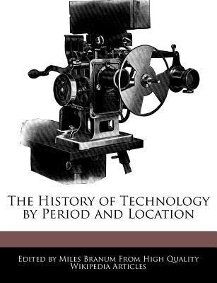 The History of Technology by Period and Location als Taschenbuch