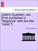 "Juliet's Guardian, etc. [First published in ""Belgravia"" with the title ""Juliet.""] Vol. II. als Taschenbuch"