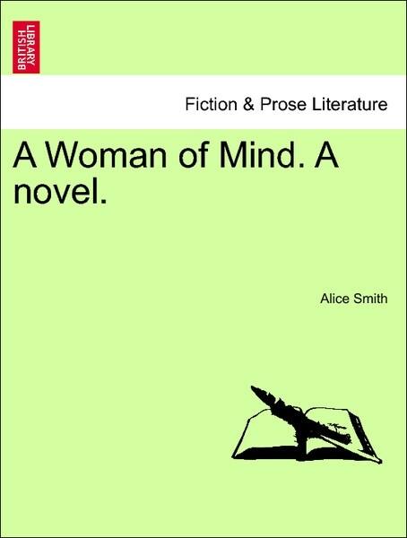A Woman of Mind. A novel. Vol. II. als Taschenbuch von Alice Smith