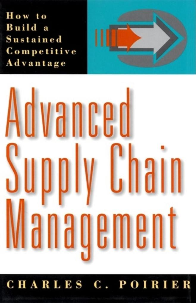 Advanced Supply Chain Management: How to Build a Sustained Competitive Advantage als Buch