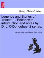 Legends and Stories of Ireland. ... Edited with introduction and notes by D. J. O'Donoghue. 2 series. als Taschenbuch