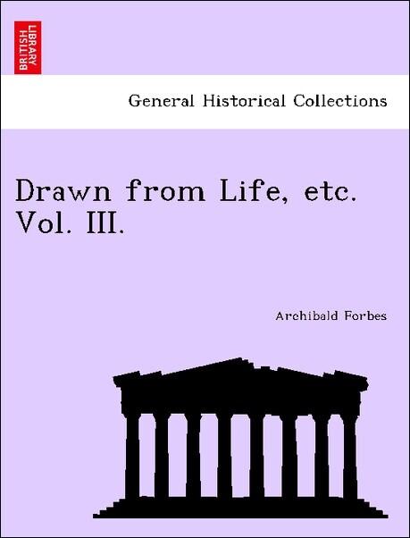 Drawn from Life, etc. Vol. III. als Taschenbuch