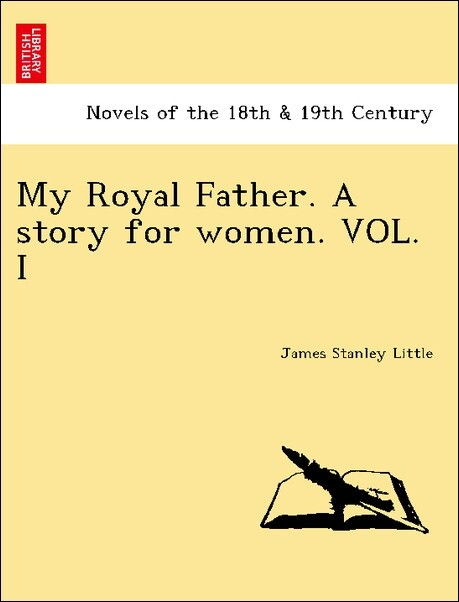 My Royal Father. A story for women. VOL. I als Taschenbuch