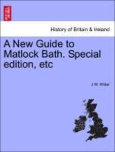 A New Guide to Matlock Bath. Special edition, etc als Taschenbuch