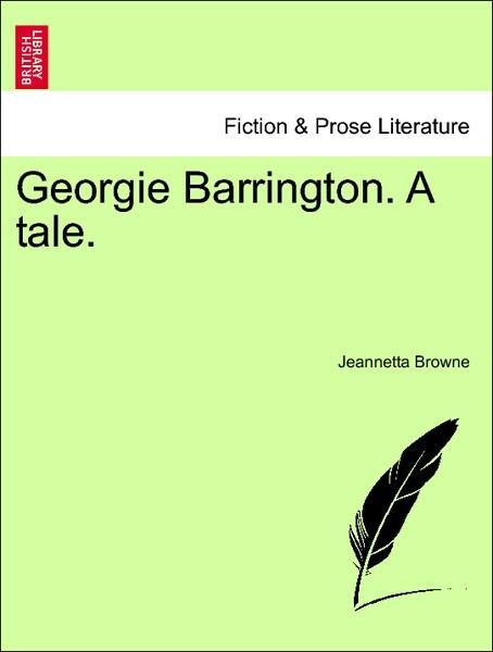 Georgie Barrington. A tale. VOL. I als Taschenb...