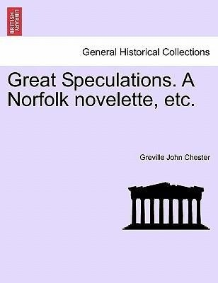 Great Speculations. A Norfolk novelette, etc. als Taschenbuch